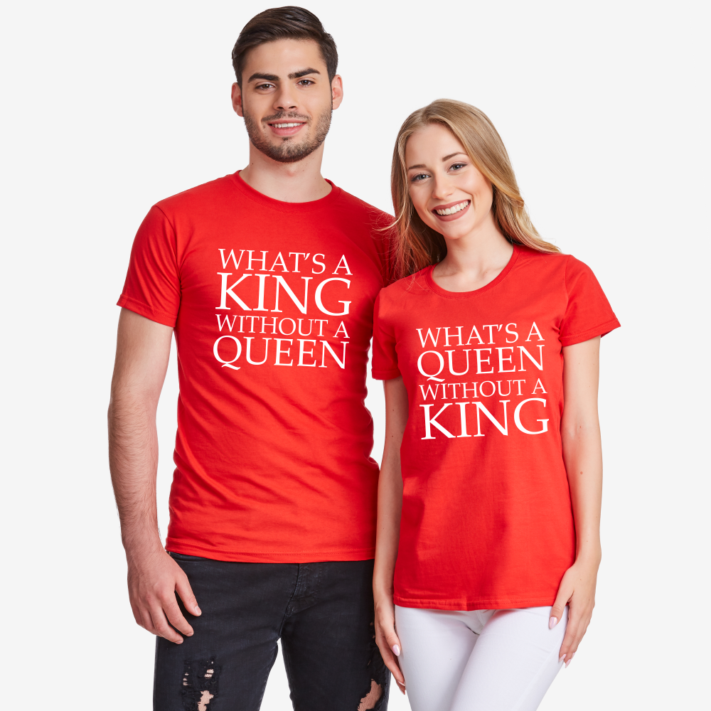 Tricouri pentru cupluri What is a queen without a KING
