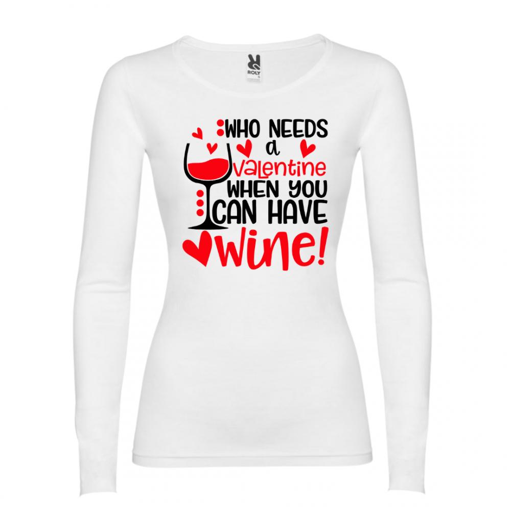 Tricouri de femei Who needs Valentine