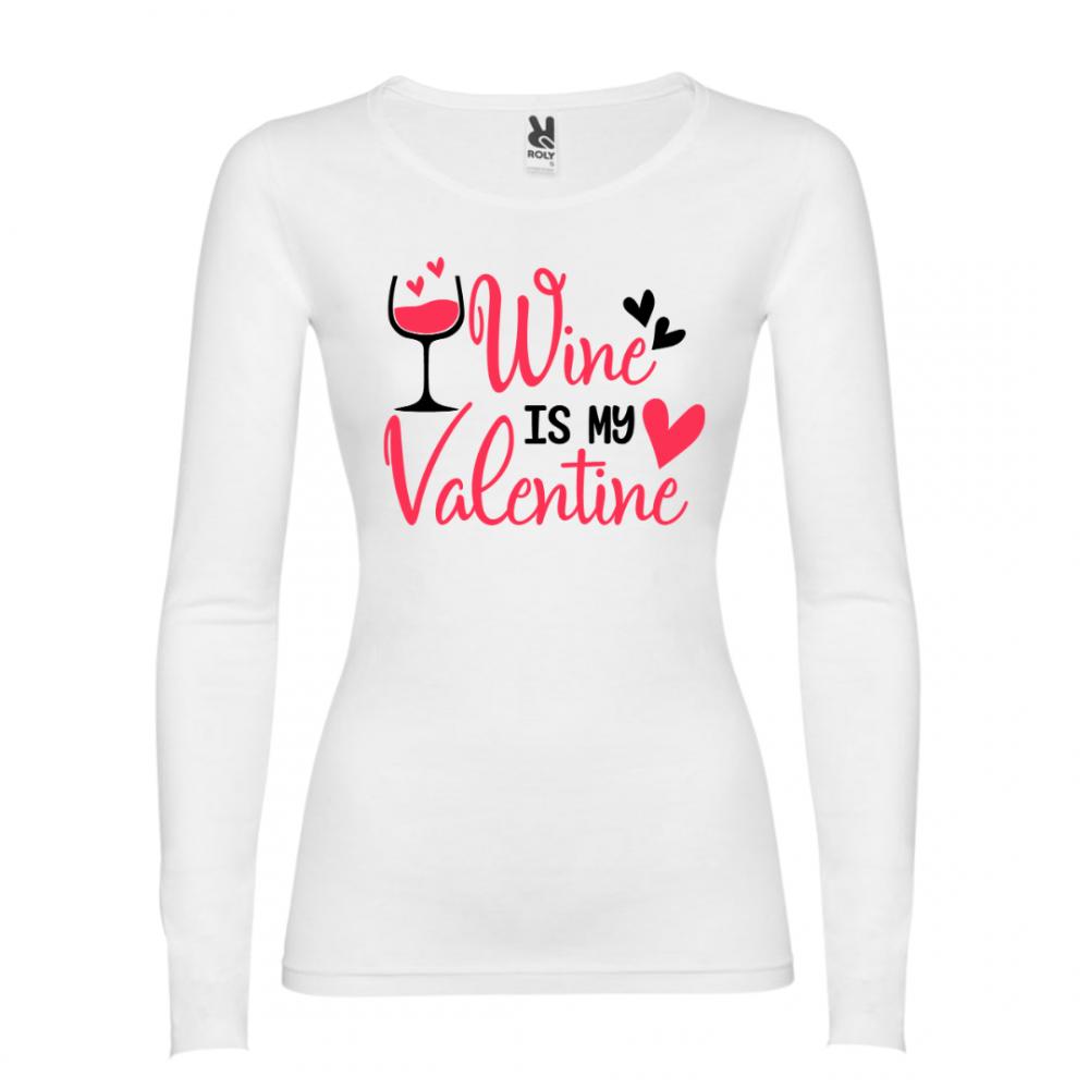 Tricouri de femei Wine is my Valentine