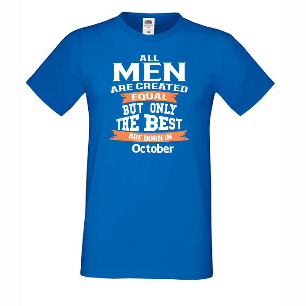 Tricou de barbat Only the Best Man are born in October