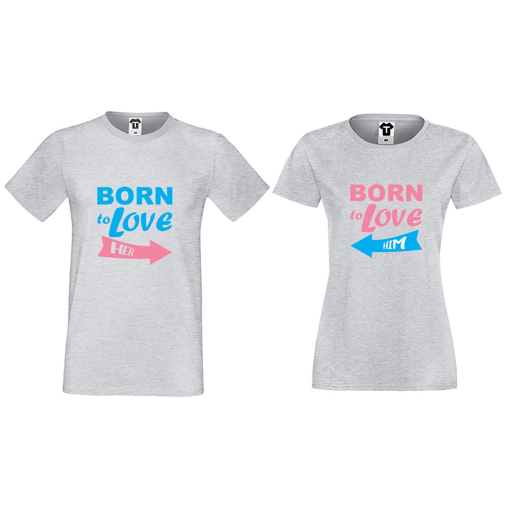 Tricouri pentru cupluri gri Born to love him