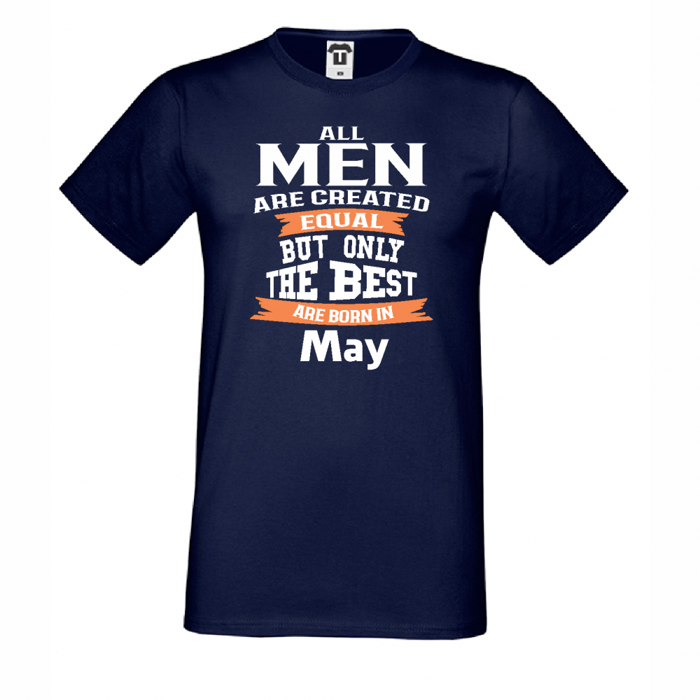 Tricou de barbat Only the Best Man are born in May