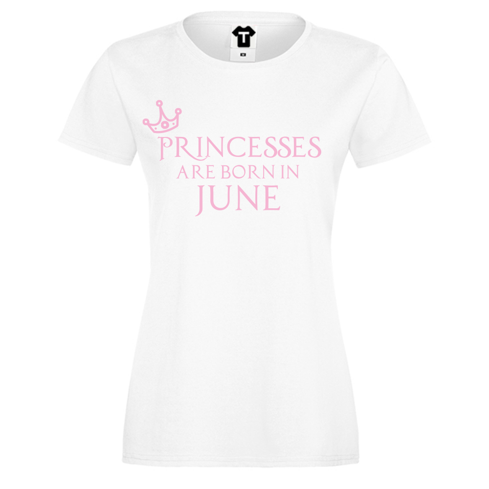 Tricou de dama Princesses Are Born In June