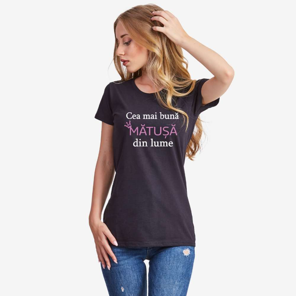 Tricou pentru femei pe alb sau pe negru Cea mai buna matusa